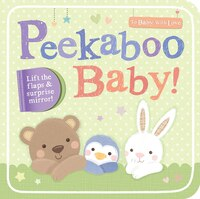 Peekaboo Baby!: Lift The Flaps And Surprise Mirror!