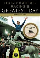 Thoroughbred Racing's Greatest Day: The Breeders' Cup 20th Anniversary Celebration