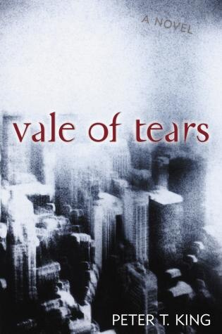 Vale of Tears: A Novel by Peter T. King