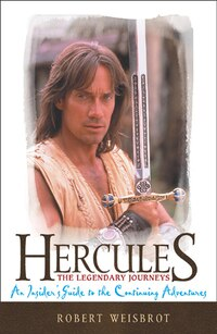 Hercules: The Legendary Journeys, An Insider's Guide to the Continuing Adventures
