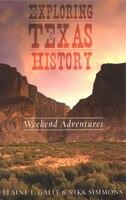 Exploring Texas History: Weekend Adventures