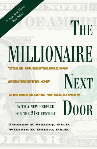 The Millionaire Next Door: The Surprising Secrets of America's Wealthy by Thomas J. Stanley