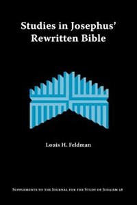 Studies In Josephus' Rewritten Bible
