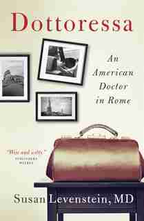 Dottoressa: An American Doctor In Rome by Susan Levenstein