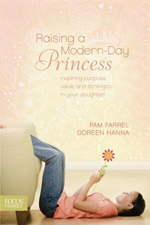 Raising a Modern-Day Princess by Pam Farrel