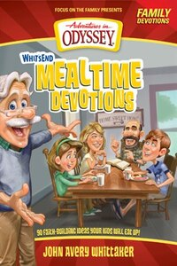 Whit's End Mealtime Devotions: 90 Faith-Building Ideas Your Kids Will Eat Up!