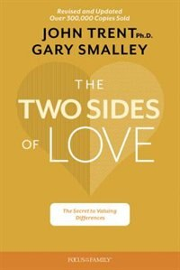 The Two Sides Of Love: Growing Strong In Your Faith by Gary Smalley