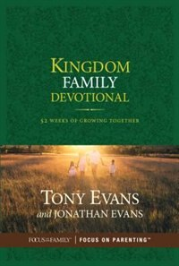 Kingdom Family Devotional: 52 Weeks Of Growing Together by Tony Evans