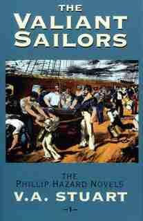 The Valiant Sailors: The Phillip Hazard Novels, No.1 by V. A. Stuart