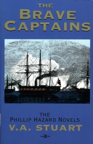 Brave Captains: The Phillip Hazard Novels, No.2 by V. A. Stuart