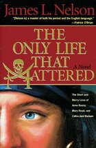 The Only Life That Mattered: The Short and Merry Lives of Anne Bonny, Mary Read, and Calico Jack…