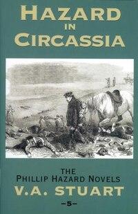 Hazard in Circassia: The Phillip Hazard Novels