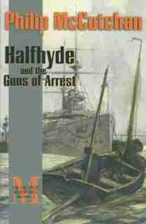 Halfhyde and the Guns of Arrest: The Halfhyde Adventures by Philip McCutchan
