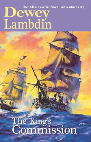The King's Commission: The Alan Lewrie Naval Adventures, #3 by Dewey Lambdin