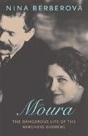 Moura: The Dangerous Life of the Baroness Budberg by NINA BERBEROVA