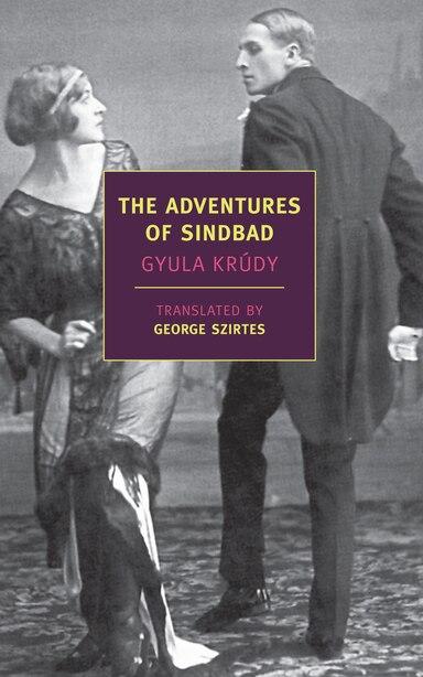 The Adventures Of Sindbad by Gyula Krudy