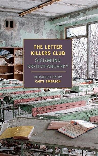 The Letter Killers Club by Sigizmund Krzhizhanovsky