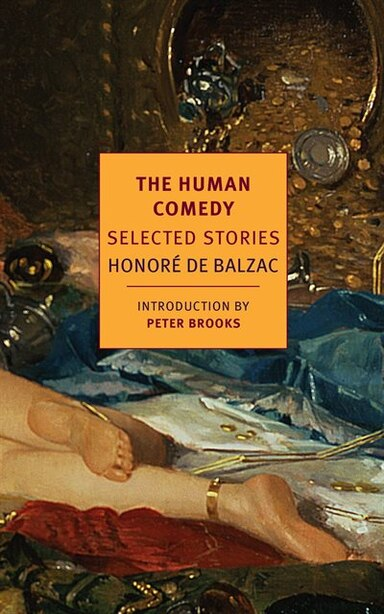 The Human Comedy: Selected Stories by Honore De Balzac