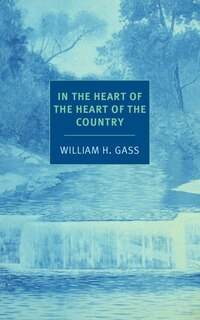 In The Heart Of The Heart Of The Country: And Other Stories