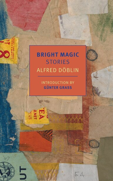 Bright Magic: Stories by Alfred Doblin