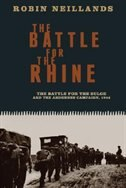 BATTLE FOR THE RHINE by Robin Neillands