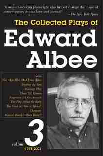 The Collected Plays of Edward Albee, Volume 3: 1978- 2003 by Edward Albee