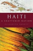 Haiti: A Shattered Nation