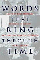 Words That Ring Through Time: The Fifty Most Important Speeches In History And How They Changed Our…