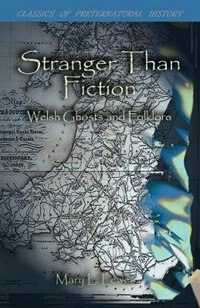Stranger Than Fiction: Welsh Ghosts and Folklore by Mary L. Lewes