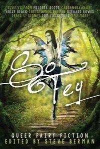 So Fey: Queer Fairy Fiction by Steve Berman
