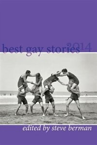 Best Gay Stories 2014 by Steve Berman