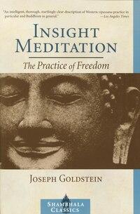 Insight Meditation: A Psychology of Freedom