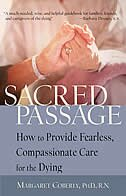 Sacred Passage: How to Provide Fearless, Compassionate Care for the Dying by Margaret Coberly