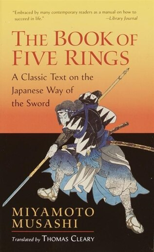 The book of five rings a classic text on the japanese way of the the book of five rings a classic text on the japanese way of the sword fandeluxe Gallery