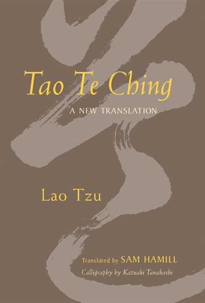 Tao Te Ching: A New Translation by Sam Hamill