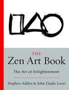 The Zen Art Book: The Art Of Enlightenment