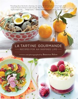 Book La Tartine Gourmande: Gluten-free Recipes For An Inspired Life by Beatrice Peltre