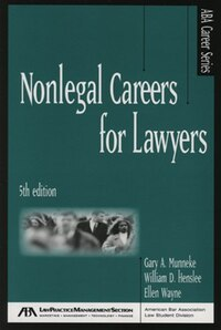 Nonlegal Careers for Lawyers: Nonlegal Careers For Lawyers 5