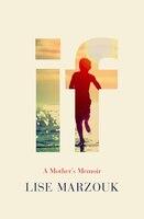 If: A Mother's Memoir