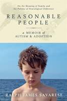 Reasonable People: A Memoir Of Autism And Adoption