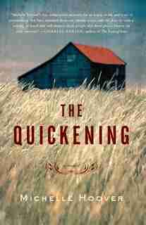 The Quickening: A Novel by Michelle Hoover