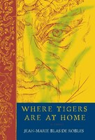 Where Tigers Are At Home: A Novel