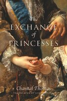 The Exchange Of Princesses: A Novel