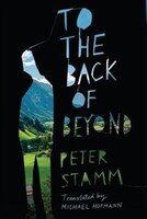 To The Back Of Beyond: A Novel