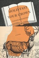 Hold Fast Your Crown: A Novel