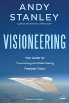 Visioneering, Revised And Updated Edition: Your Guide For Discovering And Maintaining Personal…
