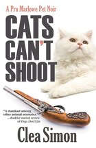 Cats Can't Shoot: A Pru Marlowe Pet Noir