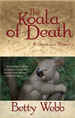 Book The Koala of Death: A Gunn Zoo Mystery by Betty Webb