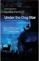 Under the Dog Star: A Rachel Goddard Mystery