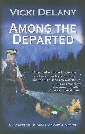 Among the Departed: A Constable Molly Smith Mystery by Vicki Delany